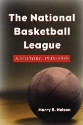The National Basketball League: A History, 1935–1949