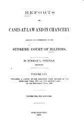 Reports of Cases at Law and in Chancery Argued and Determined in the Supreme Court of Illinois: Volume 56