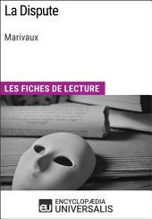 La Dispute de Marivaux: Les Fiches de lecture d'Universalis