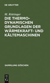 Die thermodynamischen Grundlagen der Wärmekraft- und Kältemaschinen