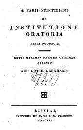 M. Fabii Quintiliani De institutione oratoria libri duodecim: Volume 1