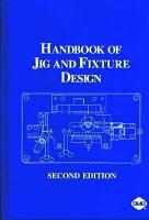 Handbook of Jig and Fixture Design  2nd Edition PDF