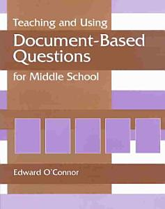 Teaching and Using Document based Questions for Middle School PDF