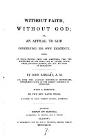 Without faith  without God  or  An appeal to God concerning His own existence  with a preface by T  Thom PDF