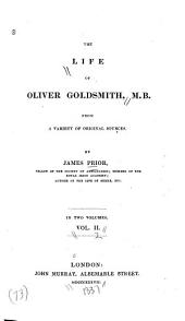 The Life of Oliver Goldsmith, M. B.: From a Variety of Original Sources, Volume 2