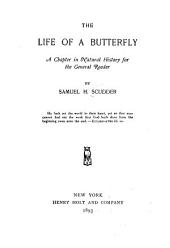The Life of a Butterfly: A Chapter in Natural History for the General Reader