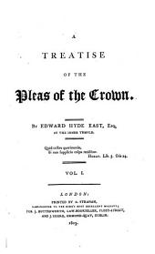A Treatise of the Pleas of the Crown: Volume 1