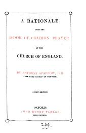 A rationale upon the Book of common prayer of the Church of England (with his Caution against false doctrines).