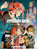 Hypebeast Anime Coloring Book