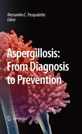 Aspergillosis: from diagnosis to prevention