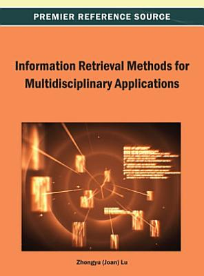 Information Retrieval Methods for Multidisciplinary Applications PDF