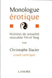Monologue érotique: Histoires de sexualité masculine yin et yang