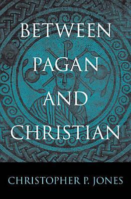 Between Pagan and Christian PDF