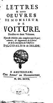Lettres et autres oeuvres de Monsieur de Voiture: divisées en deux volumes