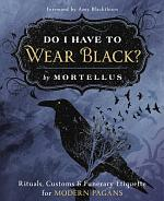 Do I Have to Wear Black?