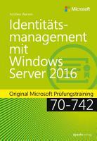 Identit  tsmanagement mit Windows Server 2016 PDF
