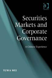 Securities Markets and Corporate Governance: A Chinese Experience