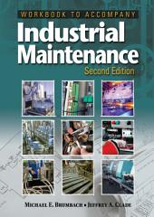 Workbook for Brumbach/Clade's Industrial Maintenance, 2nd: Edition 2