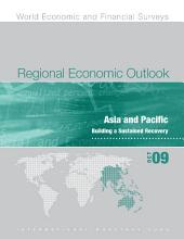 Regional Economic Outlook, October 2009: Asia and Pacific: Building a Sustained Recovery