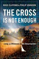 The Cross Is Not Enough PDF