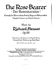 The Rose-bearer: (Der Rosenkavalier) Comedy for Music in Three Acts : Op. 59