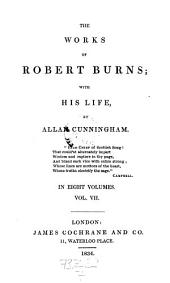 The Works with His Lift by Allan Cunningham: Volume 7