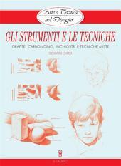 Arte e Tecnica del Disegno - 1 - Gli strumenti e le tecniche: Grafite, carboncino, inchiostri e tecniche miste