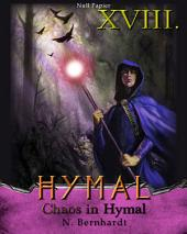 Der Hexer von Hymal, Buch XVIII: Chaos in Hymal: Fantasy Made in Germany