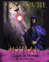 Der Hexer von Hymal, Buch XVIII: Chaos in Hymal: Fantasy Made in Germany