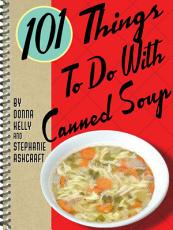 101 Things To Do With Canned Soup PDF