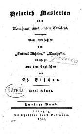 Heinrich Masterton, oder, Abentheuer eines jungen Cavaliers: Band 2