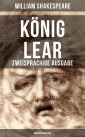 König Lear (Zweisprachige Ausgabe: Deutsch-Englisch)