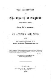 The Continuity of the Church of England in the Sixteenth Century: Two Discourses: with an Appendix and Notes