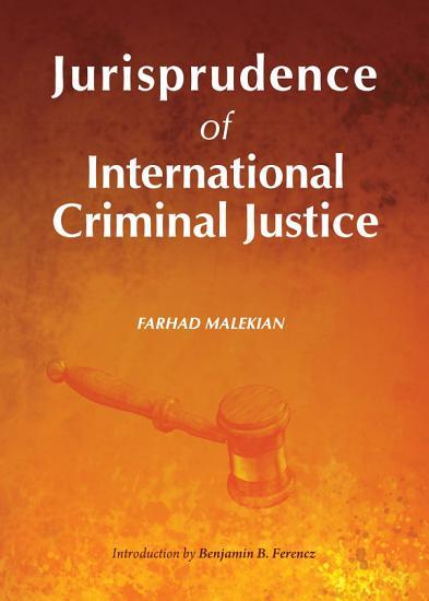 Jurisprudence of International Criminal Justice PDF
