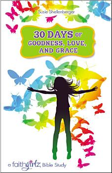 30 Days of Goodness  Love  and Grace PDF