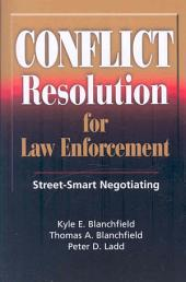 Conflict Resolution for Law Enforcement: Street-smart Negotiating