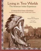 Living in Two Worlds: The American Indian Experience Illustrated
