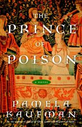 The Prince of Poison: A Novel