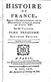 Histoire de France Depuis L'Etablissement De La Monarchie Jusqu'au Regne De Louis XIV: Volume13