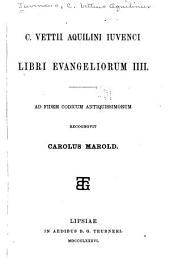C. Vettii Aquilini Iuvenci Libri Evangeliorum IIII. Ad fidem codicum antiquissimorum recognovit Carolus Marold