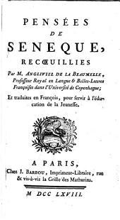 L. Annaei Senecae Eclogae. Pensées de Sénèque recueillies par M. Angliviel de la Beaumelle ... et traduites en françois, etc