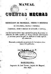 Manual de cuentas hechas y reducción de monedas, pesos y medidas de Inglaterra, Francia y Portugal á monedas, pesos y medidas de Cataluña y Castilla