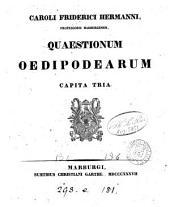 Caroli Friderici Hermanni quaestionum oedipodearum capita tria