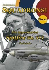 The Supermarine Spitfire Mk. XVI: The British