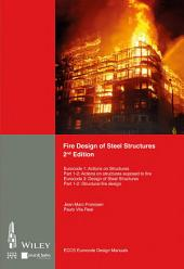 Fire Design of Steel Structures: EC1: Actions on structures; Part 1-2: Actions on structure exposed to fire; EC3: Design of steel structures; Part 1-2: Structural fire design, Parts 1-2, Edition 2