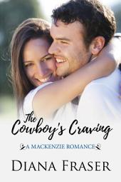 The Cowboy's Craving: Book 4, The Mackenzies Series--Sexy Contemporary Romance