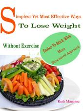 Simplest Yet Most Effective Ways To Lose Weight Without Exercise: Easier To Stick With More Structured Approach