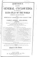 Johnson's New General Cyclopaedia and Copper-plate Hand-atlas of the World ...