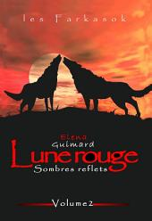 Farkasok 2: Lune rouge 2 : Sombres reflets