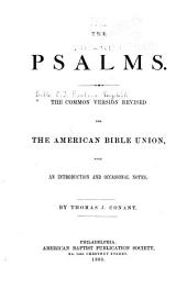 The Psalms: The Common Version Revised for the American Bible Union, with an Introduction and Occasional Notes